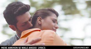 Mere Ankhon Se Nikle Ansoo Lyrics – RAFK, Shreya Ghoshal – Catchy Lyrics