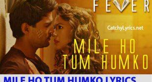 Mile Ho Tum Humko Song Lyrics – Fever