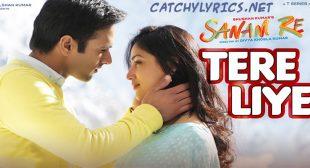 Tere Liye Lyrics – Sanam Re – Mithoon, Ankit Tiwari – Catchy Lyrics