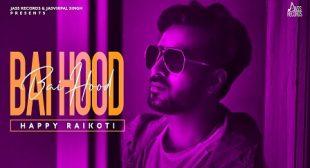 BAI HOOD By HAPPY RAIKOTI New song out at iLyricsHub