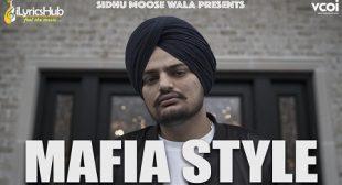 MAFIA STYLE – SIDHU MOOSE WALA | iLyricsHub