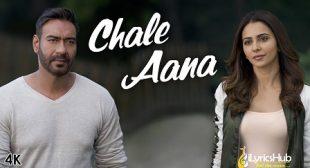 CHALE AANA – De De Pyaar De | iLyricsHub