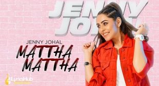MATTHA MATTHA Lyrics – Jenny Johal | iLyricsHub