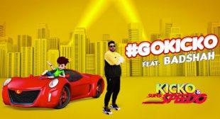 Badshah's New Song GOKICKO