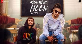 Main Wahi Hoon Lyrics by Raftaar