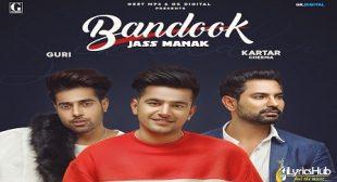 BANDOOK LYRICS – JASS MANAK | Guri, Kartar Cheema | iLyricsHub