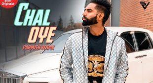 Chal Oye – Parmish Verma