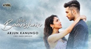Woh Baarishein Lyrics – Arjun Kanungo