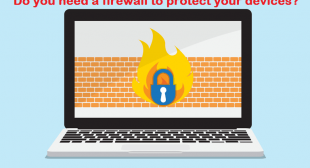 Do you need a firewall to protect your devices?