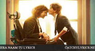 Mere Naam Tu Lyrics – Zero (2018) – Catchy Lyrics
