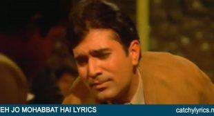 Yeh Jo Mohabbat Hai Lyrics – Kati Patang – Kishore Kumar – Catchy Lyrics