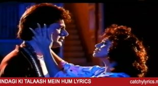 Zindagi Ki Talash Mein Hum Lyrics – Saathi – Kumar Sanu – Catchy Lyrics