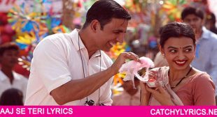 AAJ SE TERI LYRICS – Padman   Arijit Singh – Catchy Lyrics