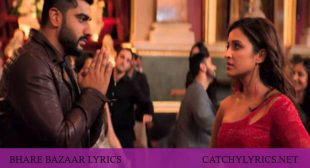 BHARE BAZAAR LYRICS – Namaste England – Badshah, Vishal Dadlani, Rishi Rich, Payal Dev – Catchy Lyrics