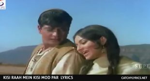 Kisi Raah Mein Kisi Mod Par Lyrics – Lata & Mukesh – Catchy Lyrics
