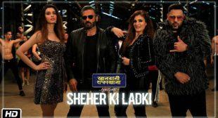Sheher Ki Ladki Lyrics from Khandaani Shafakhana
