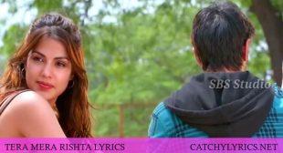 TERA MERA RISHTA LYRICS – Jalebi – KK & Shreya Ghoshal – Catchy Lyrics