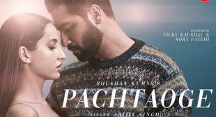 Pachtaoge Lyrics – Arijit Singh   Vicky Kaushal & Nora Fatehi – TezLyrics