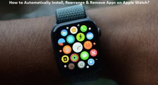 How to Automatically Install, Rearrange & Remove Apps on Apple Watch