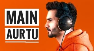 Lyrics Of Main Aur Tu By Gajendra Verma
