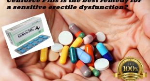 Cenforce Pills is the best remedy for a sensitive erectile dysfunction?