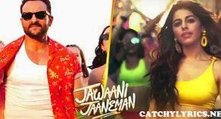 GALLAN KARDI LYRICS (Jihne Mera Dil Luteya) – Jawaani Jaaneman | Saif Ali Khan – Catchy Lyrics