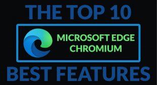 Best Features in Microsoft Edge Chromium