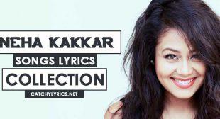 Top 57 Neha Kakkar Songs [List] – Latest [New] Songs (Till 2017-2020)