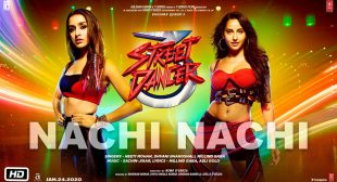 Nachi Nachi Lyrics In Hindi -Street Dancer 3D