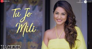 Tu Jo Mili Lyrics In Hindi And English – Hacked