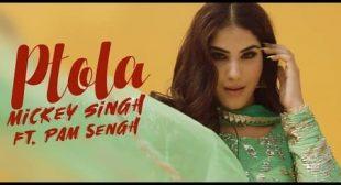 PTOLA LYRICS – MICKEY SINGH ❌ Pam Sengh | Latest Punjabi Songs 2020
