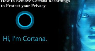 How to Remove Cortana Recordings to Protect your Privacy