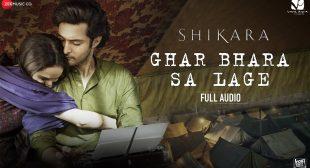 Ghar Bhara Sa Lage Song Lyrics from Shikara | eLyricsStore