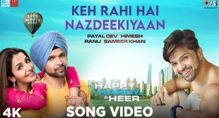 Keh Rahi Hai Nazdeekiyaan from Happy Hardy And Heer | eLyricsStore