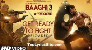 Get Ready To Fight Reloaded Lyrics – Baaghi 3 – TopLyricsSite.com