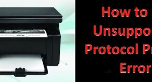 How to Fix Unsupported Protocol Printer Error