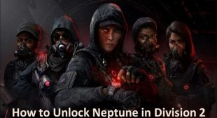 How to Unlock Neptune in Division 2