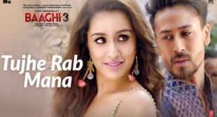 Tujhe Rab Mana Lyrics – Baaghi 3 – Latest Song Lyrics