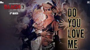 DO YOU LOVE ME LYRICS – Baaghi 3 | Disha Patani | Tiger Shroff, Shraddha Kapoor | Latest Song 2020