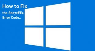 How to Fix the 80072EE2 Error Code on Windows 10?