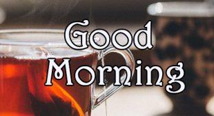 50 + Lovely Good Morning Image For Whatsapp