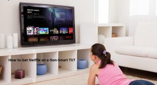 How to Get Netflix on a Non-Smart TV? – McAfee Activate
