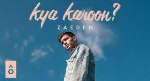 Kya Karoon? Song by Zaeden
