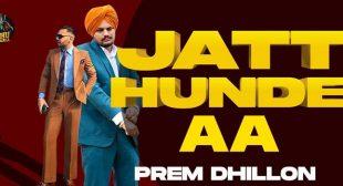 Jatt Hunde Aa Lyrics – Prem Dhillon