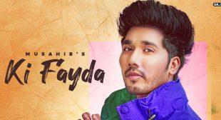 Ki Fayda Lyrics – Musahib