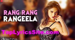 Rang Rang Rangeela Lyrics from Beautiful by Sweta Pandit –