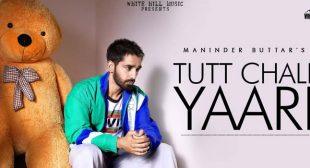 Tut Chali Yaari – Maninder Buttar