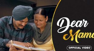 Dear Mama Lyrics – Sidhu Moose Wala