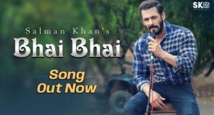 Bhai Bhai Salman Khan Mp3 Song
