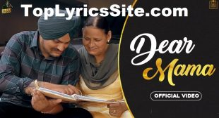 Dear Mama Lyrics – Sidhu Moose Wala – TopLyricsSite.com